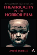 Theatricality-in-the-Horror-Film-:-A-Brief-Study-on-the-Dark-Pleasures-of-Screen-Artifice