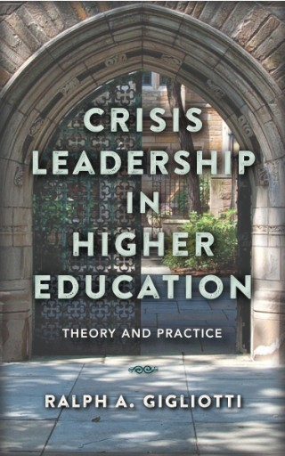 Crisis Leadership in Higher Education : Theory and Practice