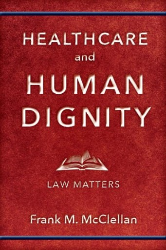 Healthcare and Human Dignity : Law Matters