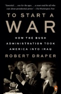 To-Start-a-War-:-How-the-Bush-Administration-Took-America-Into-Iraq