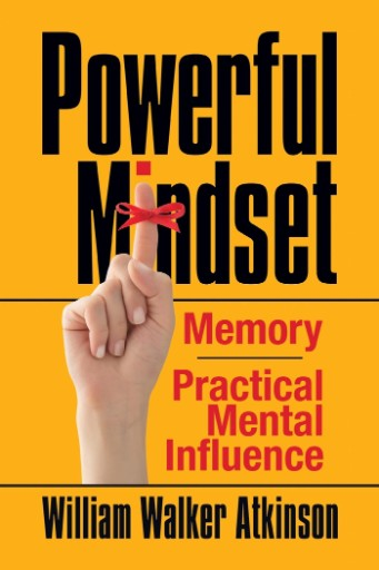 Powerful Mindset : Memory and Practical Mental Influence
