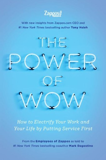 The Power of WOW : How to Electrify Your Work and Your Life by Putting Service First