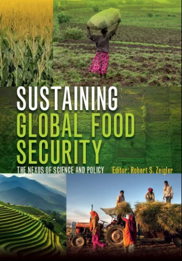 Sustaining Global Food Security : The Nexus of Science and Policy