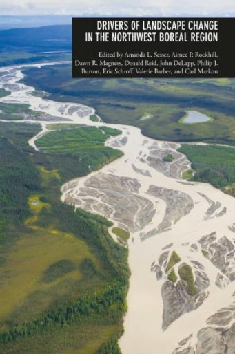 Drivers of Landscape Change in the Northwest Boreal Region