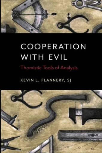 Cooperation with Evil : Thomistic Tools of Analysis