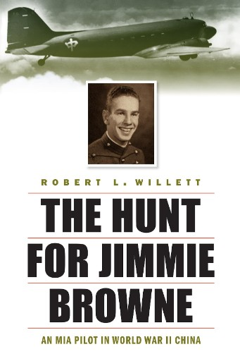 The Hunt for Jimmie Browne : An MIA Pilot in World War II China