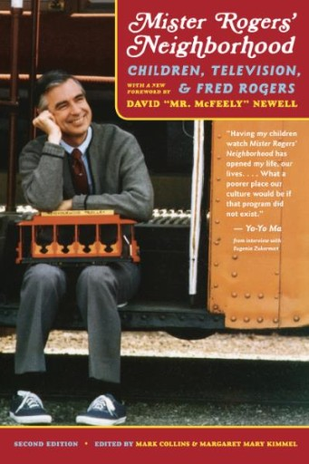 Mister Rogers' Neighborhood, 2nd Edition : Children, Television, and Fred Rogers