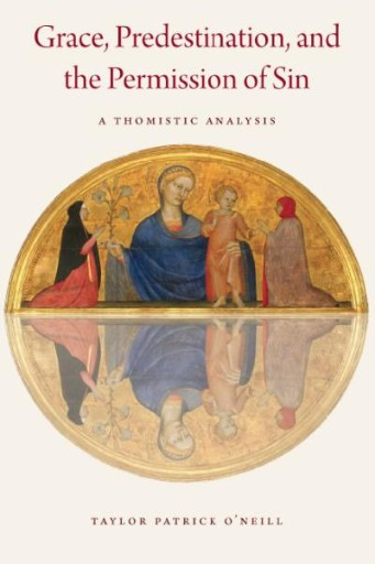 Grace, Predestination, and the Permission of Sin : A Thomistic Analysis