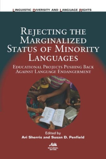 Rejecting the Marginalized Status of Minority Languages : Educational Projects Pushing Back Against Language Endangerment