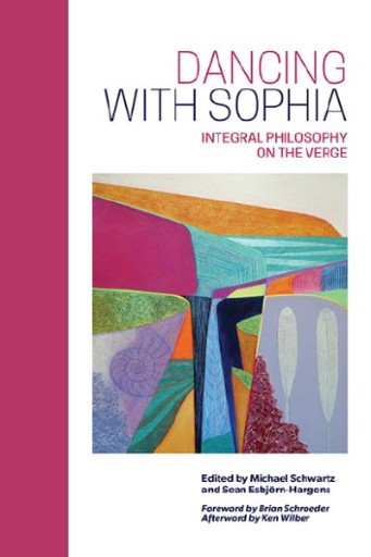 Dancing with Sophia : Integral Philosophy on the Verge