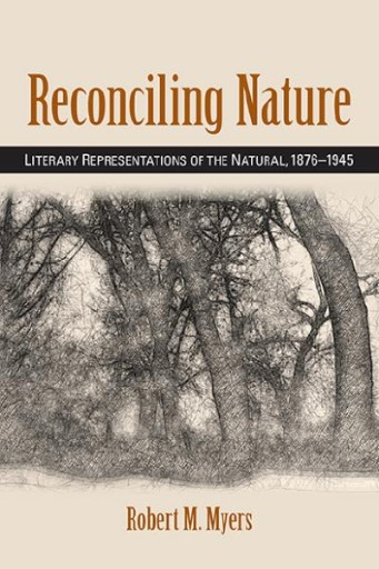 Reconciling Nature : Literary Representations of the Natural, 1876-1945