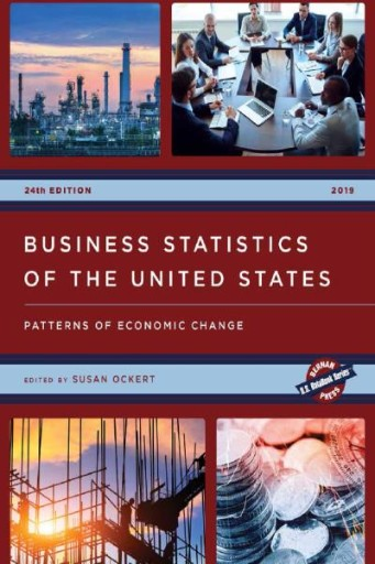 Business Statistics of the United States 2019 : Patterns of Economic Change