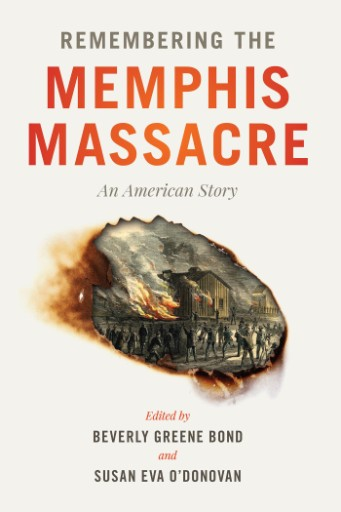 Remembering the Memphis Massacre : An American Story