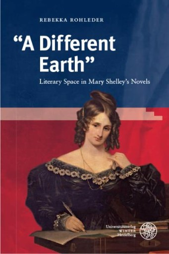 """A Different Earth"" : Literary Space in Mary Shelley's Novels"