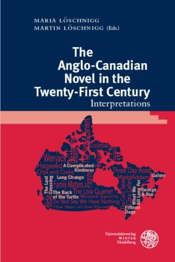 The Anglo-Canadian Novel in the Twenty-First Century : Interpretations