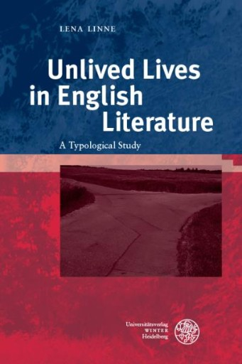 Unlived Lives in English Literature : A Typological Study