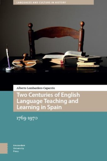 Two Centuries of English Language Teaching and Learning in Spain : 1769-1970