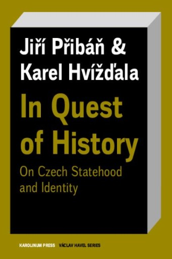 In Quest of History : On Czech Statehood and Identity