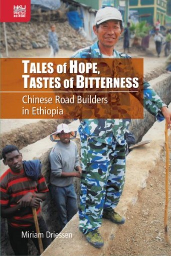 Tales of Hope, Tastes of Bitterness : Chinese Road Builders in Ethiopia