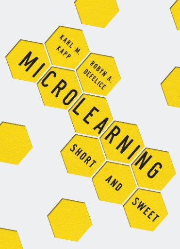 Microlearning : Short and Sweet