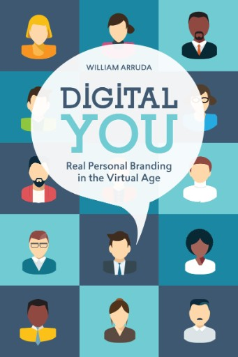 Digital You : Real Personal Branding in the Virtual Age