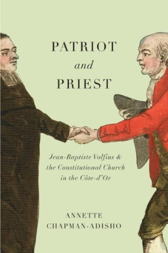 Patriot and Priest : Jean-Baptiste Volfius and the Constitutional Church in the Côte-d'Or
