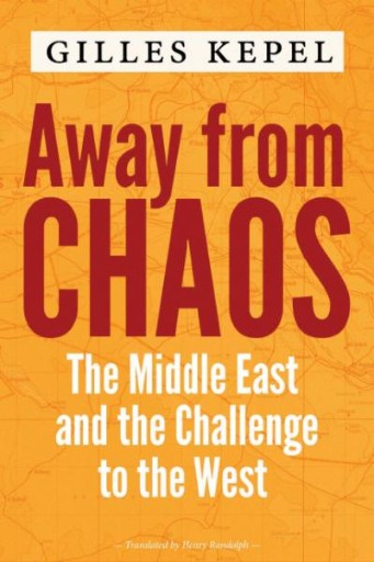 Away From Chaos : The Middle East and the Challenge to the West