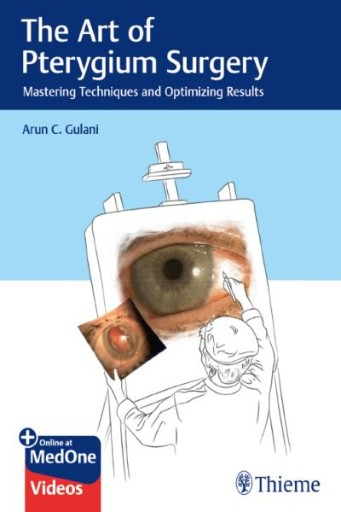 The Art of Pterygium Surgery : Mastering Techniques and Optimizing Results