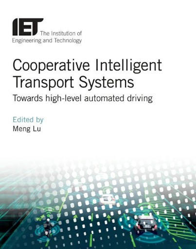 Cooperative Intelligent Transport Systems : Towards High-level Automated Driving
