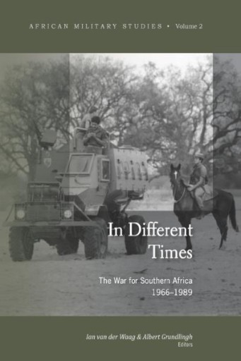 In Different Times : The War of Southern Africa, 1966-1989
