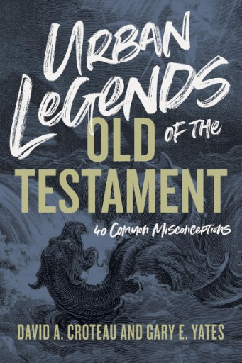 Urban Legends of the Old Testament : 40 Common Misconceptions