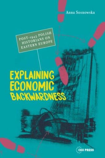 Explaining Economic Backwardness : Post1945Polish Historians on Eastern Europe