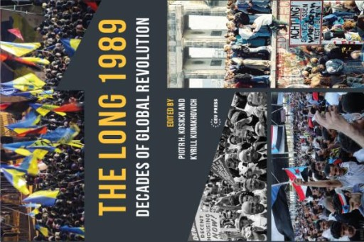 The Long 1989 : Decades of Global Revolution