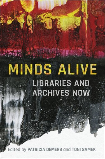 Minds Alive : Libraries and Archives Now