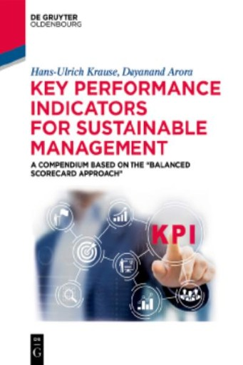 "Key Performance Indicators for Sustainable Management : A Compendium Based on the ""Balanced Scorecard Approach"""