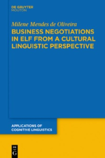 Business Negotiations in ELF From a Cultural Linguistic Perspective