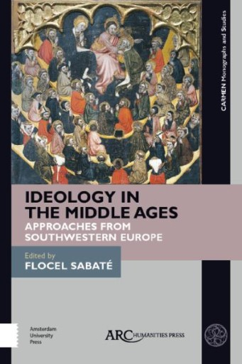 Ideology in the Middle Ages : Approaches From Southwestern Europe