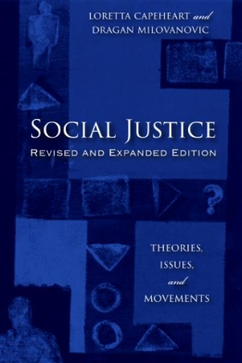 Social Justice : Theories, Issues, and Movements (Revised and Expanded Edition)