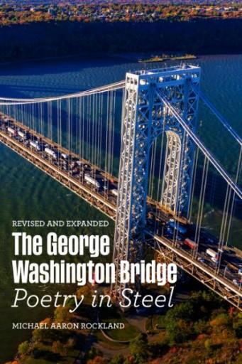 The George Washington Bridge : Poetry in Steel