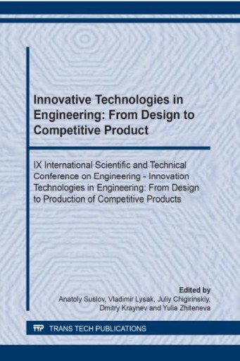 Innovative Technologies in Engineering: From Design to Competitive Product
