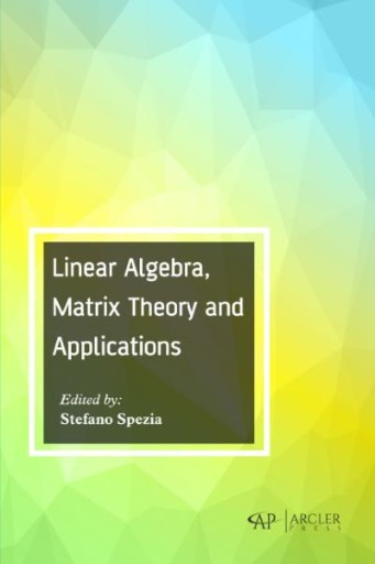 Linear Algebra, Matrix Theory and Applications