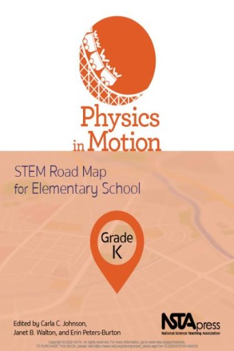 Physics in Motion, Grade K: STEM Road Map for Elementary School