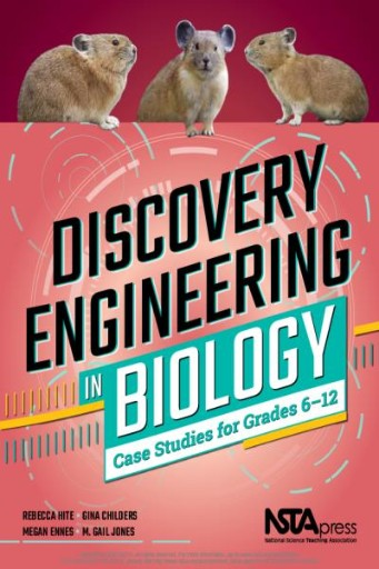 Discovery Engineering in Biology : Case Studies for Grades 6-12