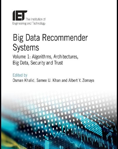 Big Data Recommender Systems : Algorithms, Architectures, Big Data, Security and Trust, Volume 1