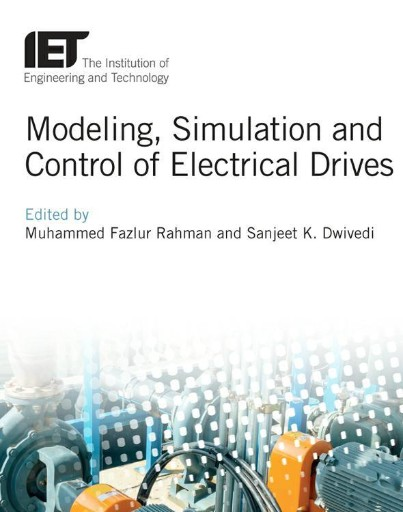 Modeling, Simulation and Control of Electrical Drives