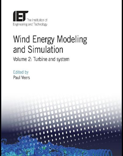 Wind Energy Modeling and Simulation : Turbine and System, Volume 2