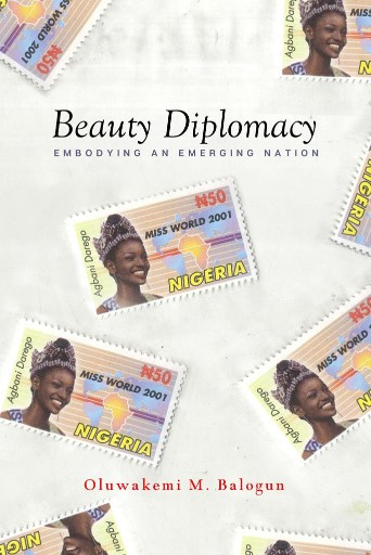 Beauty Diplomacy : Embodying an Emerging Nation