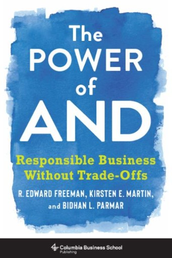 The Power of And : Responsible Business Without Trade-Offs