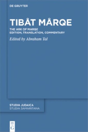 Tibåt Mårqe : The Ark of Marqe Edition, Translation, Commentary