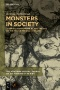 Monster Anthropology : Ethnographic Explorations of Transforming Social Worlds Through Monsters